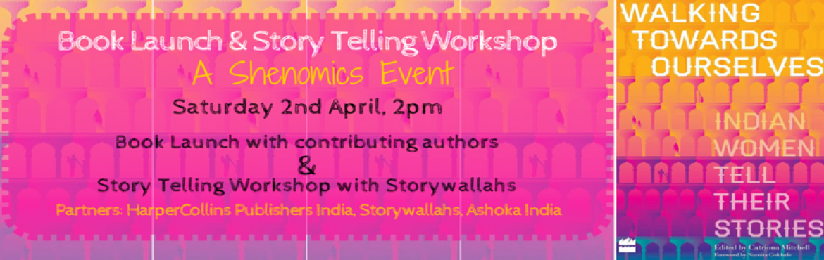 Walking Towards Ourselves: Book Launch and Story Telling Workshop
