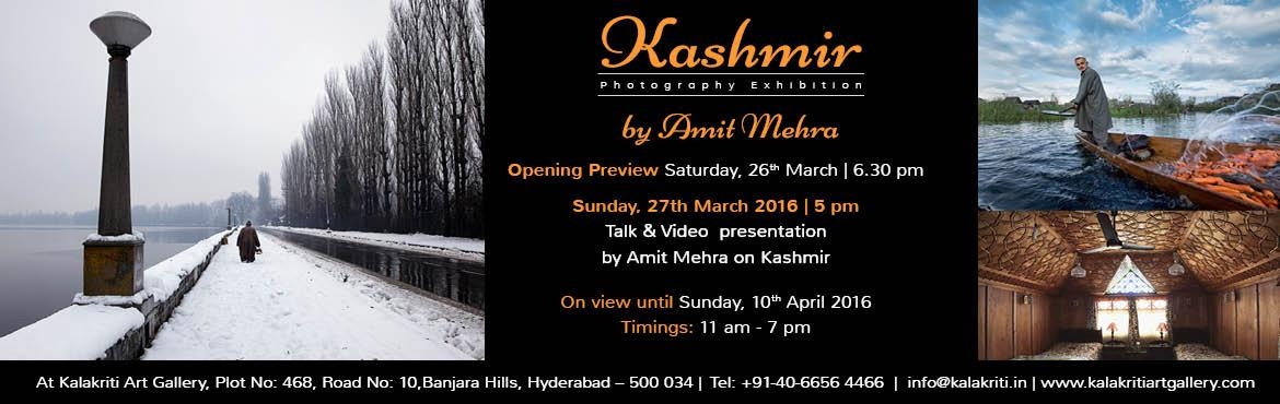 Kashmir By Amit Mehra - Photography exhibition