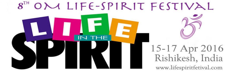 8th OM Life-Spirit Festival, Rishikesh Himalayas