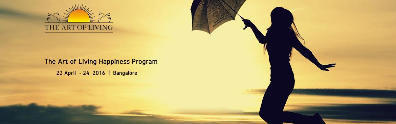 The Art Of Living Happiness Program 22-24 April , 2016