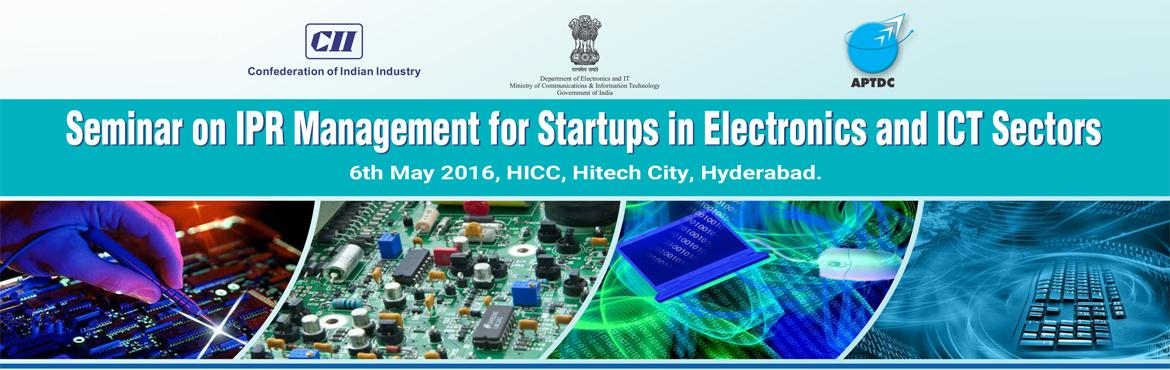 Seminar on   IPR Management for Startups in Electronics and ICT Sectors