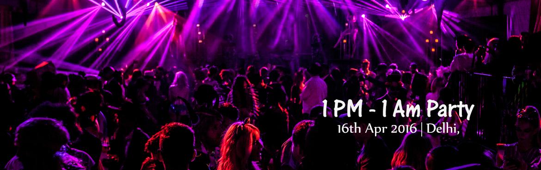 1 PM - 1 Am party
