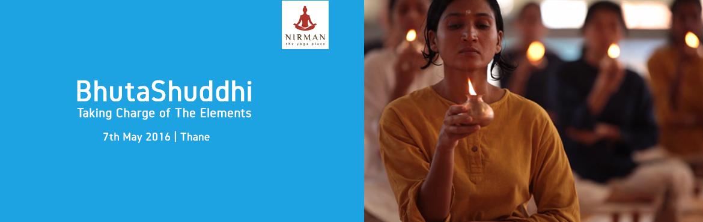 Bhuta Shuddhi - Taking Charge of The Elements | Thane (W) | May 7, 2016 | Mumbai