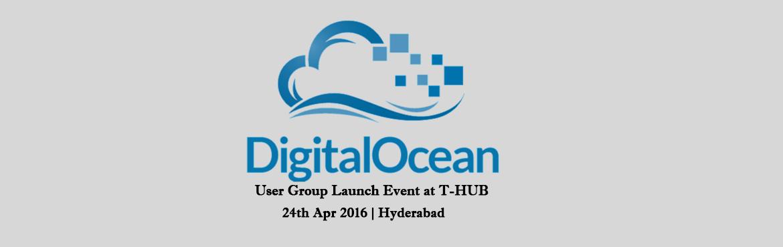 DigitalOcean Hyderabad User Group Launch