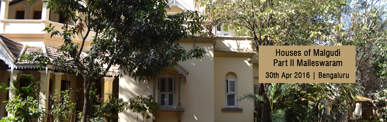 Houses of Malgudi : Part II Malleswaram