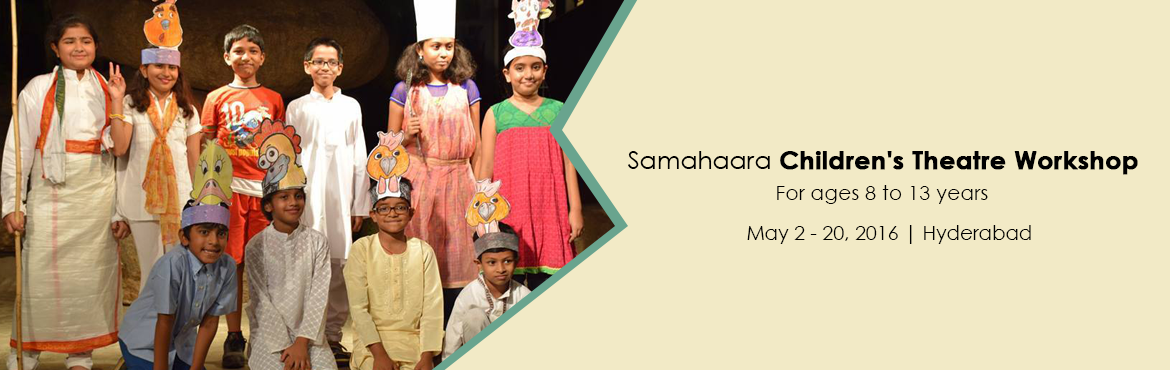 Samahaara Childrens Theatre Workshop Summer Special