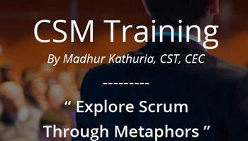 Certified Scrum Master (CSM) Workshop by Madhur Kathuria   Delhi-NCR Oct 13-14