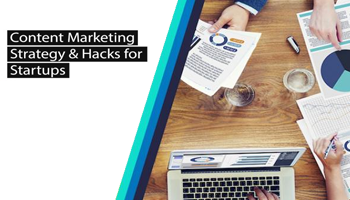 Content Marketing - Strategy and Hacks for Startups