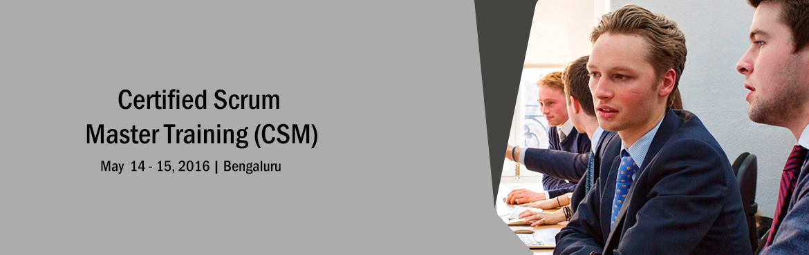 Book Online Tickets for Certified Scrum Master (CSM) 14-15 May B, Bengaluru. Change Agent\'s CSM Workshop  If you are a person, who believes in challenging status quo, trust in continuousimprovement and you believe that youcan make the difference at the workplace as achange agent by learning in depth SCRUM?