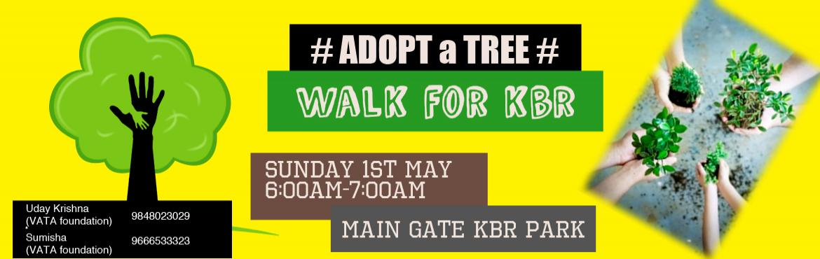 Book Online Tickets for Adopt a Tree, Hyderabad. ADOPT a KBR Tree             ----------------------- With the collective efforts of all of you ,the govt has almost agreed to halt the KBR tree felling till monsoon!!. We are yet to receive