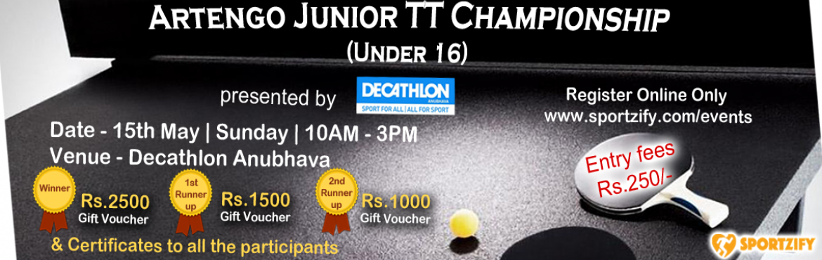 Book Online Tickets for Artengo Junior Table Tennis Championship, Bengaluru. Artengo Junior TT Championship  Under 16 - Singles Tired of your summer vacassions? Looking for some good Table Tennis Tournament to particpate? Don\'t worry we have one of great tournaments of the city this month.  Date - 22nd May | Sunday