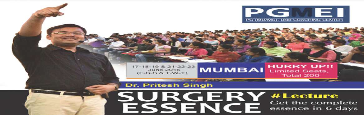 Book Online Tickets for SURGERY ESSENCE Lecture (6 Days) by Dr. , Mumbai. PGMEI presents, Surgery Essence - 6 Days Lecture by Dr. Pritesh SinghGolden Opportunity for 3rdYear, Final Year Students / Interns & Post Interns preparing for May AIIMS & AIPG/DNBComprehensive Teaching Program covering whole syllabus of