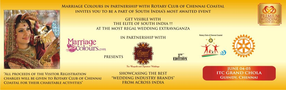 Book Online Tickets for Royal Wedding Expo 2016, Chennai. Arguably, the largest wedding exposition in the country, with the biggest brands of the wedding industry showcasing their best wares for YOU.  Best wedding brands from across the country South India\'s most awaited event, Over one hundred Stalls Cate