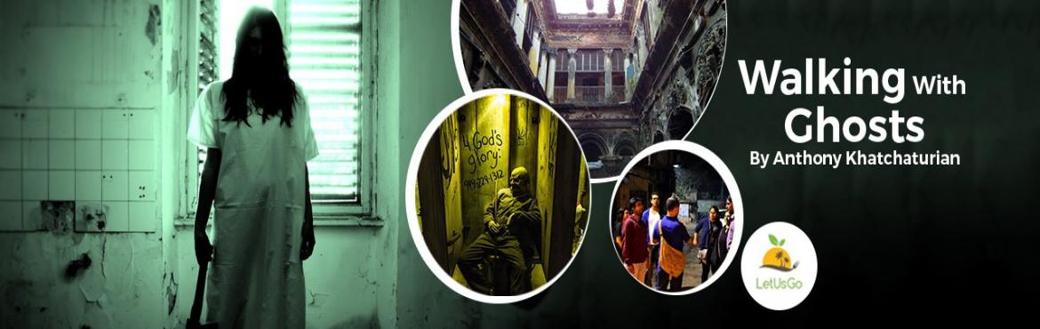 Book Online Tickets for Walking With Ghosts By Anthony Khatchatu, Kolkata.   LetUsGo Presents the famous \'\'Walking With Ghosts\'\' Once more. As covered in the Times of India and Ei Samay: Come see Kol\'s infamous haunted buildings. Hear stories of ghosts walking through offices . Dead wives speaking with their husba