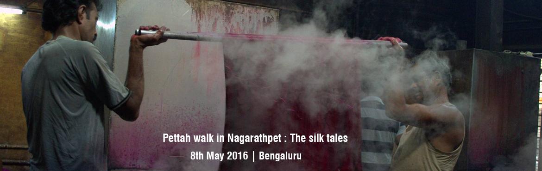Pettah walk in Nagarathpet : The silk tales.