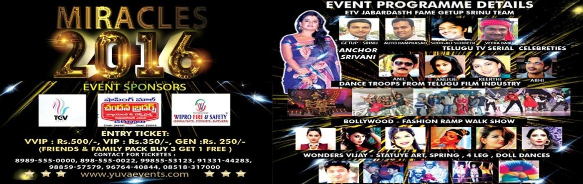 Book Online Tickets for MIRACLES 2016 - EVENT @ KURNOOL CITY, Kurnool.       GET 25% DISCOUNT USE CODE : DISC25YUVA     AN EVENING BREATH TAKING LIVE ENTERTAINMENT IN OUR KURNOOL CITY  MIRACLES - 2016  DJ MUSIC, DANCE, COMEDY, MASTI, FASHION SHOW, FULL ENTERTAINMENT WITH TV ARTIST