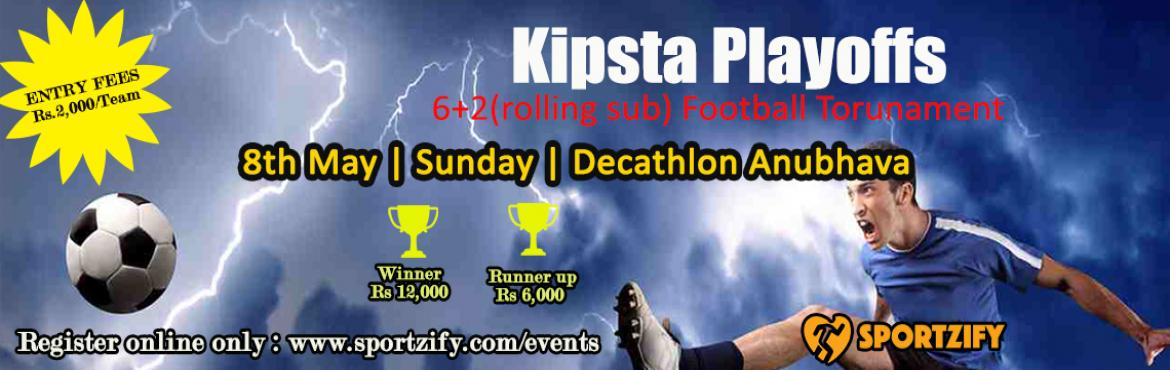 Book Online Tickets for Kipsta Playoffs Football Tournament, Bengaluru. Kipsta Playoffs - Football Tournament 6+2 (rolling sub) 8th May | Sunday   Ready to beat the heat and show your skills with football. Get your team ready and register for this epic football event.  Date - 14th May | Sunday |8AM-6PM Venue -