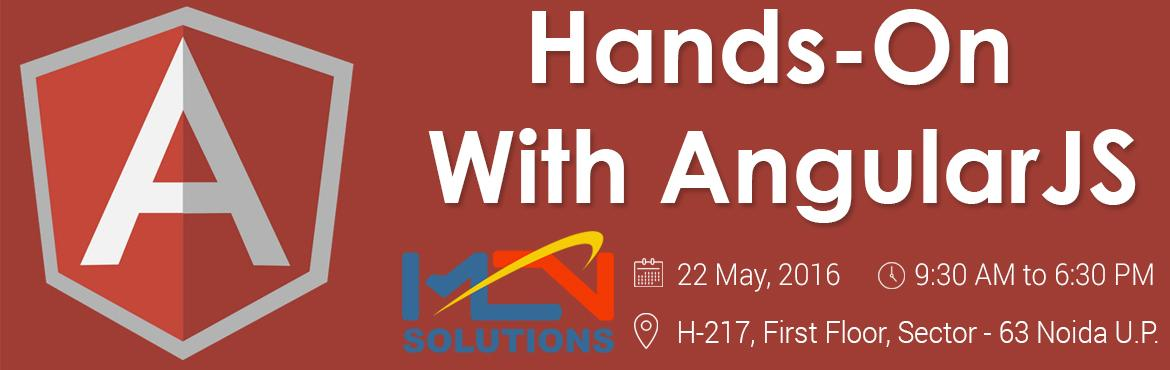 Book Online Tickets for Hands-On With AngularJS , Noida.  Introduction to AngularJS 1. What does AngularJS do for me? 2. Who controls AngularJS? 3. How can I get AngularJS? Our first AngularJS application 1. A basic application 2. How to use Model? 3. How to