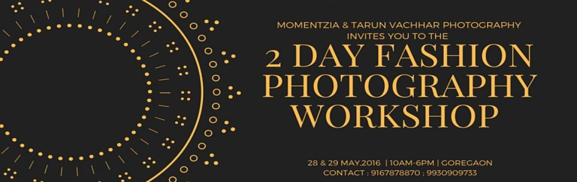 Book Online Tickets for Fashion Photography Workshop by Tarun Va, Mumbai. A Fashion Photography Workshop by Tarun Vachhar Fashion Photography is one of the most glamorous and lucrative career options in the world of photography.  The creative side of the photographer gives them immense opportunity to produce imag