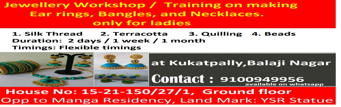 Jewellery workshop / training on making Ear rings, Bangles, and Necklaces only for ladies
