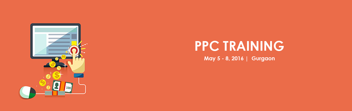 Book Online Tickets for PPC TRAINING, Gurugram. 3 days Advanced traning on Digital marketting and PPC   Facebook advertising fundamentals and Advanced   Google adwords fundamentals and advanced\'   Bing ads training   Display and Popup Advertisement