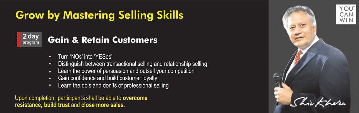 Book Online Tickets for Gain and Retain Customers Chennai, Chennai. Gain & Retain Customers Grow by Mastering Selling Skills      First sell yourself on the idea of succeeding, the rest is easy TURN NOs INTO YESes    Establish rapport and make powerful presentations Gain confidence and build custom