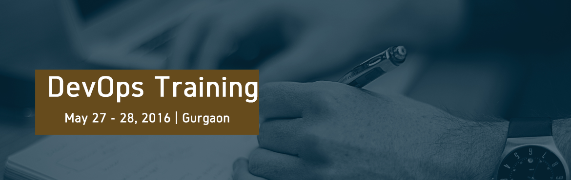 Book Online Tickets for DevOps Training l Gurgaon | 27- 28 May 2, Gurugram. DevOps Training Develop a DevOps mindset through our training. Our training involves both theory and hands-on workshops. We focus on understanding the principles. As long as you understand the principles, you can easily replace the tools used during
