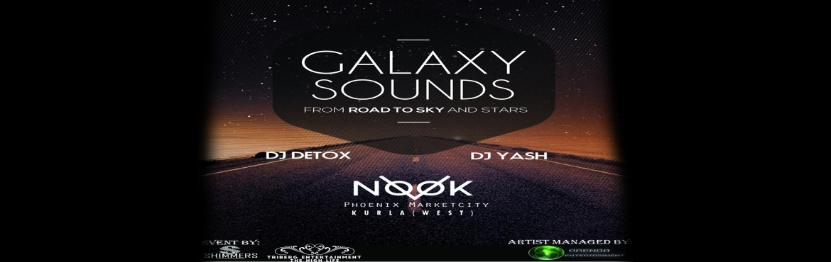 Book Online Tickets for GALAXY SOUNDS, Mumbai. 7th May 2016\