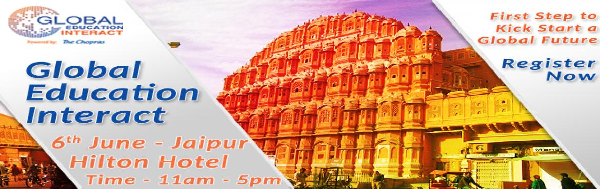 Book Online Tickets for The Chopras - Global Education Fair 2016, Jaipur. The Chopras are organizing The Global Education Interact in May, 2016. It is a fair, but with a difference. The Global Education fair has always proved to be an idyllic platform for both the students & parents and university experts coming from a
