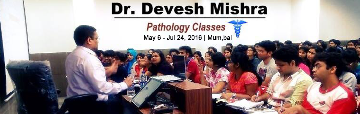 Book Online Tickets for Concepts in Pathology Mumbai, Mumbai. Concepts in Pathology lecture will be conducted from 25 july to 28 july 2016 by dr Devesh Mishra at Mumbai.