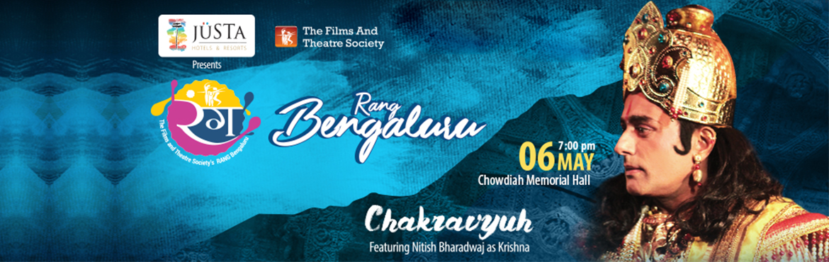 "Book Online Tickets for Rang Bengaluru Chakravyuh, Bengaluru. Delhi's The Films and Theatre Society brings ""Chakravyuh"" on the first day of Rang Bengaluru.""Chakravyuh"" features Nitish Bharadwaj as Krishna who comes back in this avatar after 25 years. It's a step ahead from th"