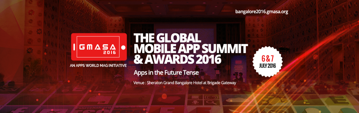 Book Online Tickets for Global Mobile App summit Awards 2016 Ban, Bengaluru. GMASA is a exciting two day event that will bring together top experts in Mobile App Development, App Monetization, App analytics, App Security and App Marketing. The event includes Exhibition, Seminars, Workshops, Panels and an Award Ceremony. App d