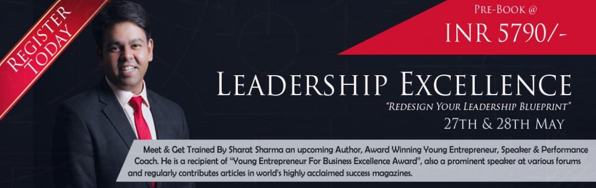 Book Online Tickets for Leadership Excellence Workshop Hyderabad, Hyderabad.   2 Day Intensive Workshop on Redesigning Your Leadership Blueprint!   Are You Struggling to discover your own uniqueness As A Leader? Are You Struggling to establish your Leadership Identity? Unable to strike chord with your team and/or wi