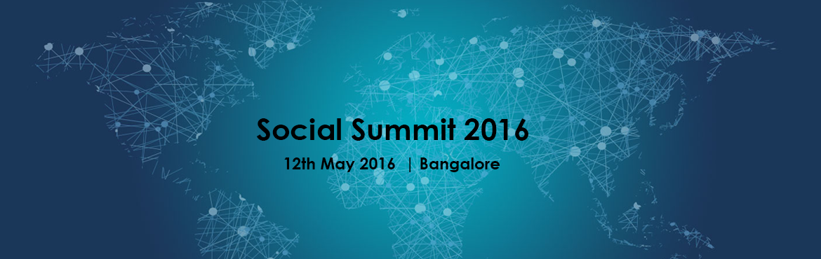 Book Online Tickets for Social Summit 2016 (No spot registration, Bengaluru. CEO Hangout Social Summit will focus on the latest trends in social marketing, identifying smart marketing strategies, issues related to social media, and a lot more... Agenda 10:00 am to 10:30 am Registrations 10:30 am to 11:00 am Tea and Networking