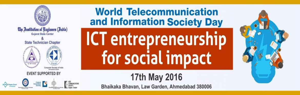 Book Online Tickets for World Telecommunications and Information, Ahmedabad. World Telecommunication and Information Society Day is celebrated on 17th May world over. This year the theme is \