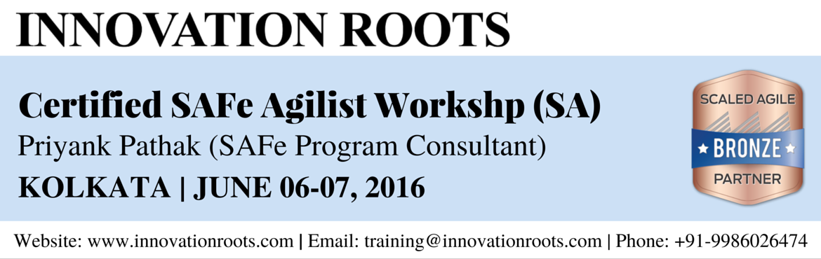 Book Online Tickets for SAFe Agilist (SA) Workshop and Certifica, Kolkata.            SAFe Agilist (SA) ™ Training & Certification   Innovation Roots provides SAFe Agilist (SA) ™ Training & Certification class for private and public groups in partnership with