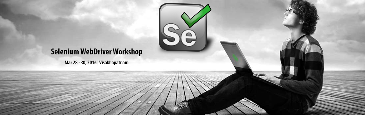Book Online Tickets for Selenium WebDriver Workshop at Vizag, Visakhapat. This workshop is completely hands-on and you will be guided to create your own s throughout the workshop. In addition to ing in Selenium, this workshop will also cover examples of Automation frameworks using Selenium, TestNG and POM.  &nb