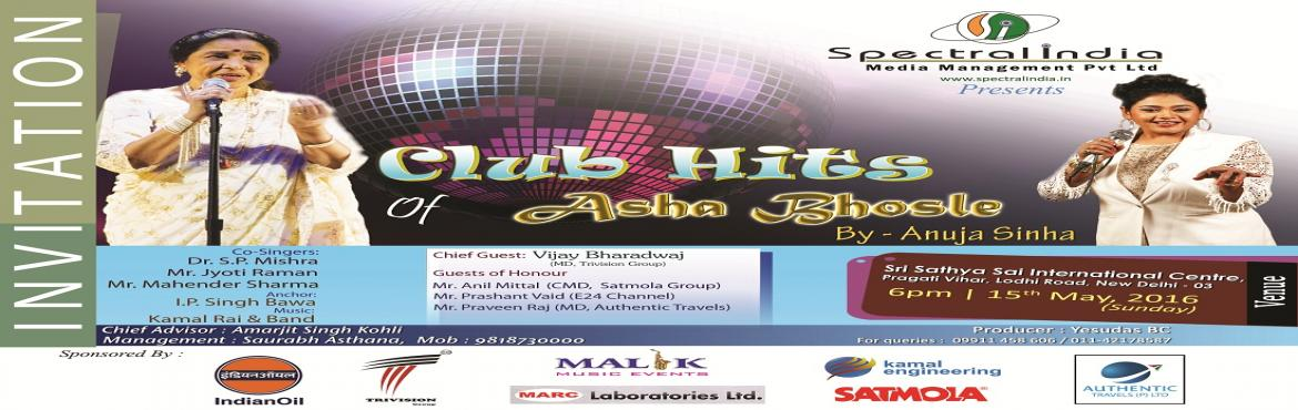 Book Online Tickets for CLUB HITS OF ASHA BHOSLE BY ANUJA SINHA, DLHI. A MUSICAL SHOW OF CLUB SONG OF ASHA BHOSLE......