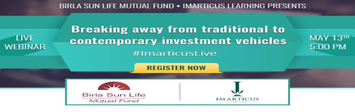 Book Online Tickets for Breaking away from traditional to contem, Mumbai. Imarticus Learning, in association withBirla Sun Life Mutual Fund, is offering a free webinar exclusively for you. This#ImarticusLiveWebinar will be conducted by Mr. Shravan Kumar Sreenivasula.Topic: Breaking away from traditi