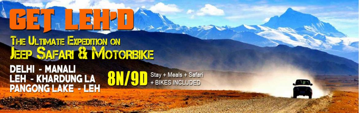 Book Online Tickets for Leh Ladakh Jeep Safari and Motorbiking E, NewDelhi.  Brief Synopsis: Nature of Trip: Jeep Safari, Motor Biking, Adventure and Camping Reporting Dates at Delhi: 16th-June, 16th-July, 06th-August & 06th-September\'2016 Includes Meals+Stay+Safari+Bikes+Volvo Ticket @ Rs.26,999 Per Person Attractions: