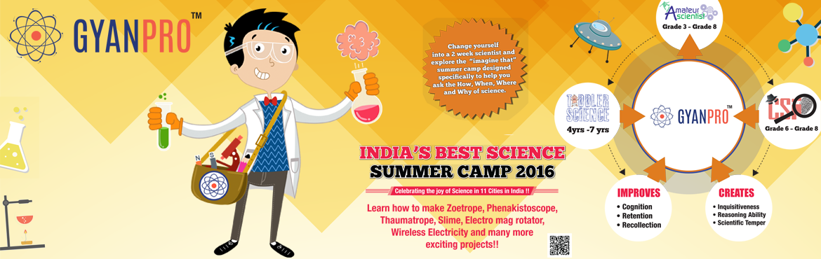 "Book Online Tickets for GYANPROS INNOVATIVE SCIENCE SUMMER CAMP(, Bengaluru. Amateur Scientist – Science Summer Camp(SENIOR):   Bored of the summer heat? Check out the cool experiments and discover a fun way to escape the heat!   Change yourself into a 2 week scientist and explore the ""imagine that&rdquo"