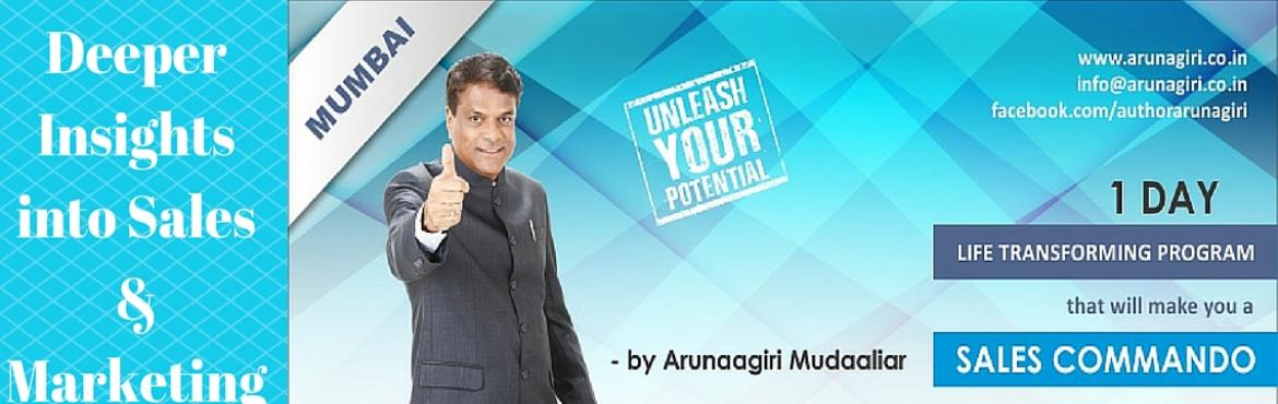Book Online Tickets for Deeper Insights into Sales and Marketing, Mumbai. Back by Public Demand !Deeper Insights into Sales & Marketing by Arunaagiri Mudaaliar. (Author, World Class Trainer, International Sportsman & Successful Industrialist)  Arunaagiri is the First Trainer in India who has mastered and impa