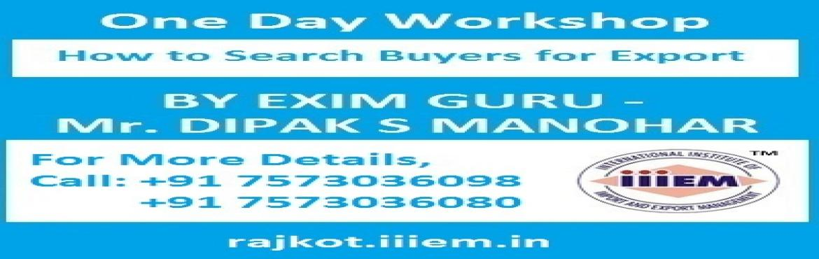 One Day Workshop at Rajkot - How to Search Buyer for Export