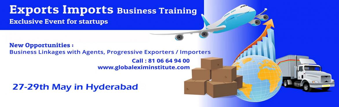 EXPORT-IMPORT Business Training in HYD from 27-29th May 2016