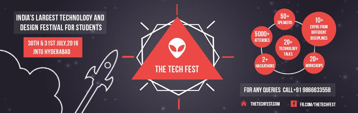 Book Online Tickets for The Tech Fest 2016, Hyderabad.   THE TECH FEST 2016 For More Details Visit and Write us at Website : https://thetechfest.com Email Address : info@thetechfest.com   India\'s Largest Technology and Design UnConference for Students        India's largest pri