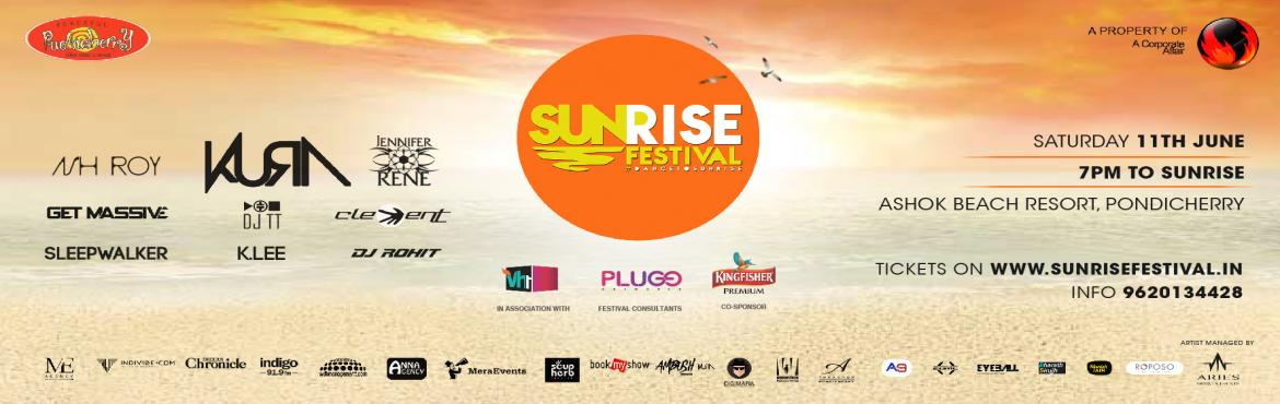 Book Online Tickets for Sunrise Festival Pondicherry, Puducherry. India\'s ONLY All Night Long Music Festival is back!★ SUNRISE FESTIVAL 2016 ★ PONDICHERRY!!Yes, its that time of the year that we party all night long under the starry skies of Puducherry and scream \