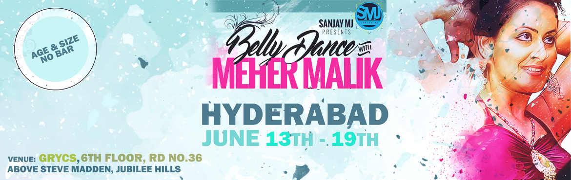 Book Online Tickets for Belly Dance with Meher Malik at Hyderaba, Hyderabad.  HYDERABAD PROGRAM SCHEDULE: JUNE 13th to 19th  7 DAYS BEGINNERS CERTIFICATION COURSE  (Open to All)Duration: 7 days, 14 hours | Timings: 5.00 pm - 7.00 pmCourse Fee: INR 5500 (Early bird price INR 4900 only till MAY 23rd)7 DAYS IMPROV