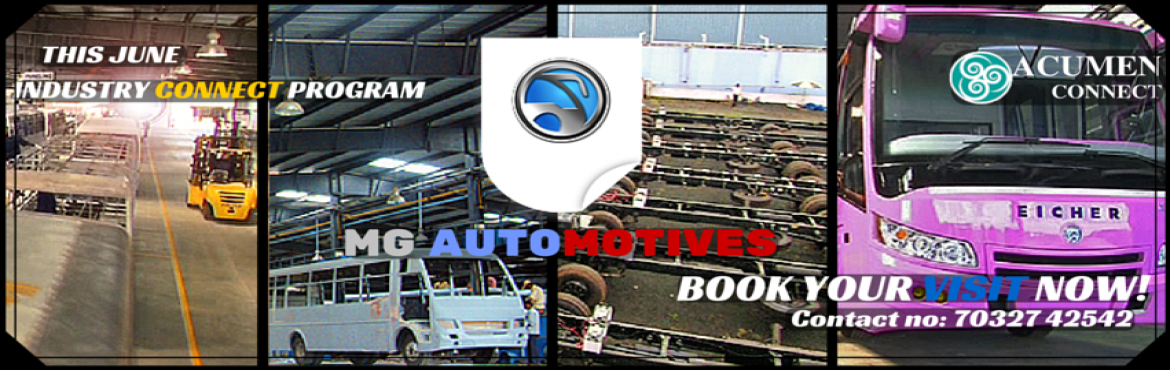Book Online Tickets for INDUSTRIAL VISIT TO MG AUTOMOTIVES , Hyderabad.              The MG Group's state-of-the-art plants are fully integrated to manufacture ready-to-drive platforms, bus bodies, composite parts, sheet metal parts, seating systems and all sub-assemblies required