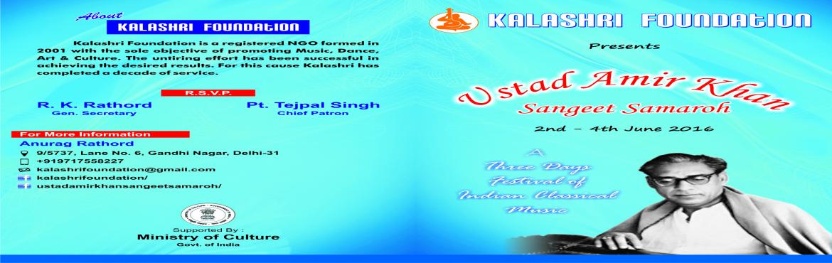 Book Online Tickets for Ustad Amir Khan Sangeet Samaroh, NewDelhi. Kalashri Foundation takes pride to invite you all to \