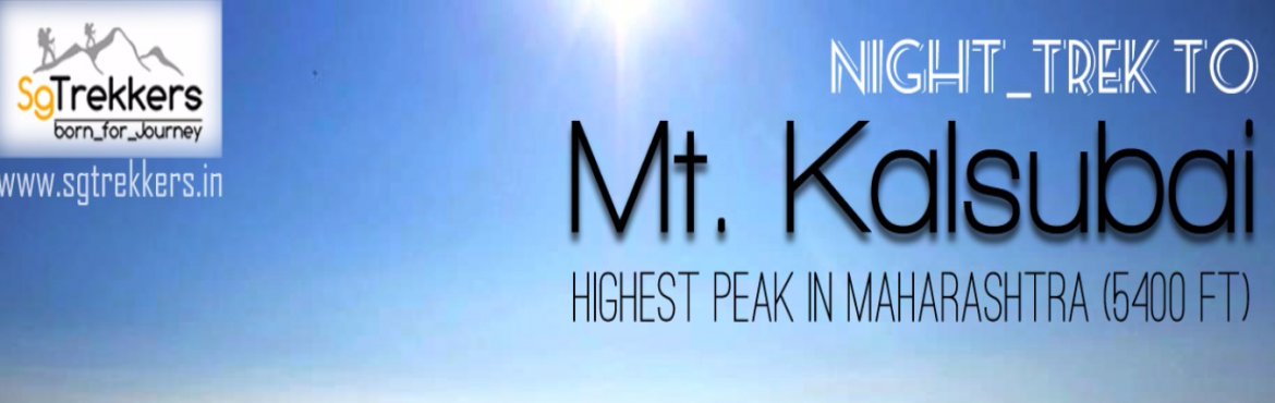 Book Online Tickets for KALSUBAI PEAK : First Highest Peak in Ma, Igatpuri. SG-TREKKERS | MONSOON TREKS 2016  On the Occasion of 70th INDEPENDENCE DAY of INDIA…Trek To KALSUBAI PEAK : First Highest Peak in Maharashtra (1646 M) | 15 AUGUST  • Difficulty - Moderate [3/5] • Elevation - 5400 Ft. ( 16